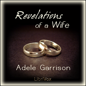 Revelations of a Wife by Garrison, Adele