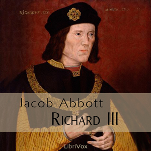 Richard III (Makers of History series) by Abbott, Jacob