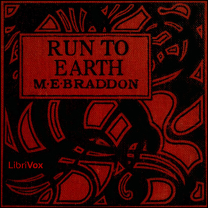 Run to Earth by Braddon, Mary Elizabeth
