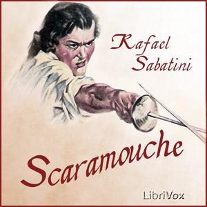 Scaramouche by Sabatini, Rafael