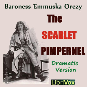 Scarlet Pimpernel, The (dramatic reading... by Orczy, Emmuska, Baroness