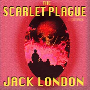 Scarlet Plague, The by London, Jack
