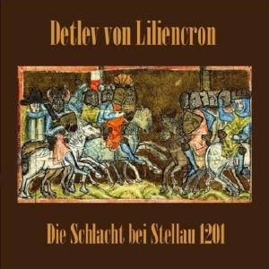 Schlacht bei Stellau 1201, Die by Liliencron, Detlev von