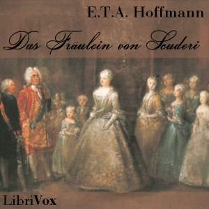 Fräulein von Scuderi, Das by Hoffmann, E.T.A.