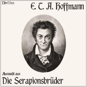 Auswahl aus Die Serapionsbrüder by Hoffmann, E.T.A.