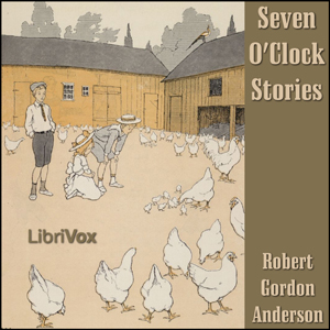 Seven O'Clock Stories by Anderson, Robert Gordon