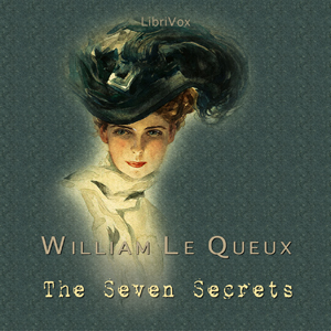 Seven Secrets, The by Le Queux, William