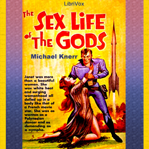 Sex Life of the Gods, The by Knerr, Michael