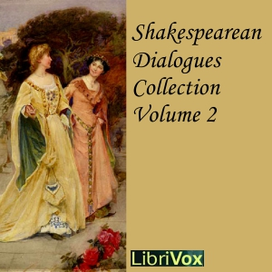Shakespearean Dialogues Collection 002 by Shakespeare, William