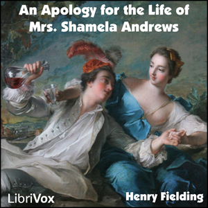 Apology for the Life of Mrs. Shamela And... by Fielding, Henry