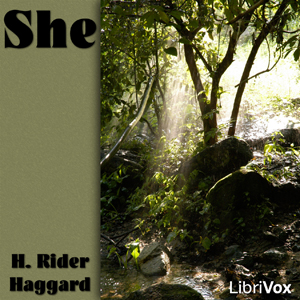 She : Chapter 01 - She Volume Chapter 01 - She by Haggard, H. Rider