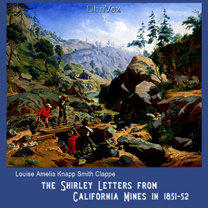 Shirley Letters from California Mines in... by Clappe, Louise Amelia Knapp Smith