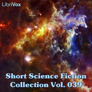 Short Science Fiction Collection 039 by Various