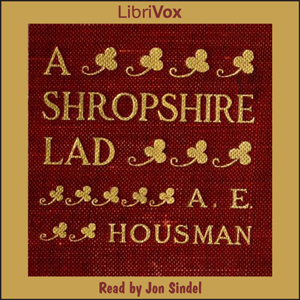 Shropshire Lad, A (version 2) by Housman, A. E.
