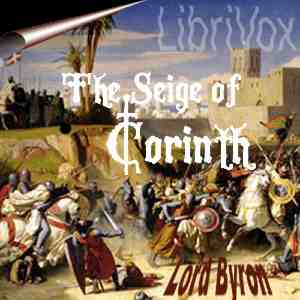 Siege of Corinth, The by Byron, George Gordon, Lord