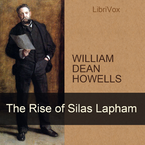 Rise of Silas Lapham, The by Howells, William Dean