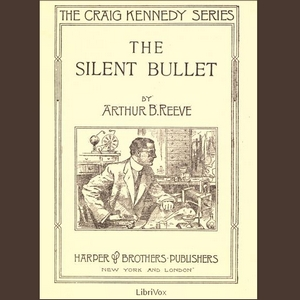 Silent Bullet, The by Reeve, Arthur B.