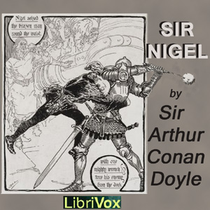 Sir Nigel by Doyle, Arthur Conan, Sir