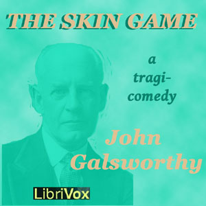 Skin Game, The by Galsworthy, John