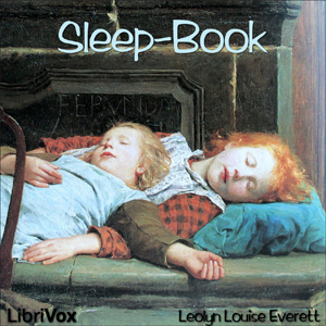 Sleep-Book : Chapter 01 Peace, Peace, Th... Volume Chapter 01 Peace, Peace, Thou Over Anxious, Foolish Heart... by Everett, Leolyn Louise