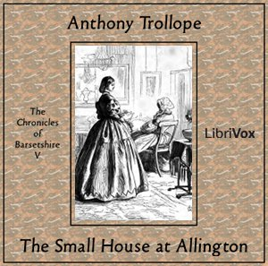 Small House at Allington, The by Trollope, Anthony