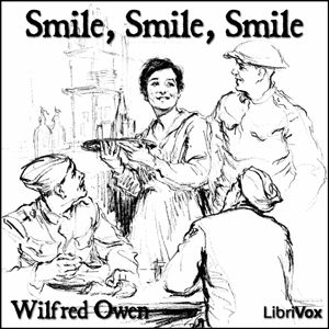 Smile, Smile, Smile by Owen, Wilfred