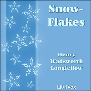 Snow-Flakes by Longfellow, Henry Wadsworth