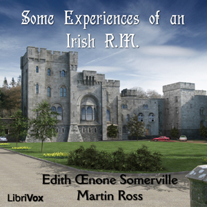Some Experiences of an Irish R.M. by Somerville, Edith Œnone