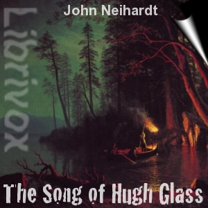 Song of Hugh Glass, The by Neihardt, John