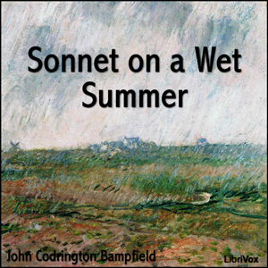 Sonnet on a Wet Summer by Bampfield, John Codrington
