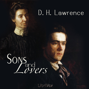 Sons and Lovers by Lawrence, D. H.