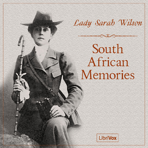 South African Memories by Wilson, Lady Sarah