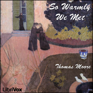 So Warmly We Met by Moore, Thomas