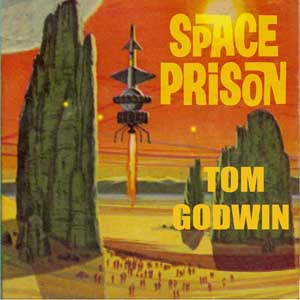 Space Prison by Godwin, Tom