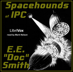 "Spacehounds of IPC by Smith, E. E. ""Doc"""