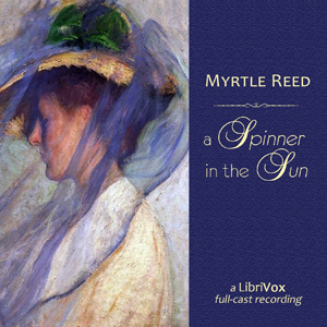 Spinner in the Sun, A (dramatic reading) by Reed, Myrtle