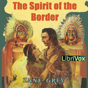 Spirit of the Border, The by Grey, Zane