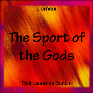 Sport of the Gods, The by Dunbar, Paul Laurence