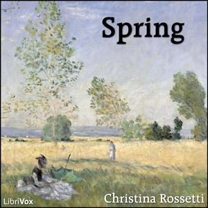 Spring (Rosetti) by Rossetti, Christina