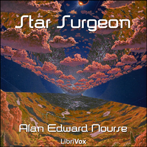Star Surgeon by Nourse, Alan Edward