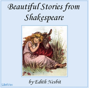 Beautiful Stories from Shakespeare by Nesbit, E. (Edith)
