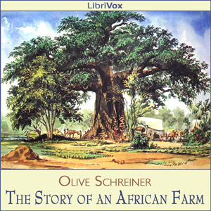 Story of an African Farm, The by Schreiner, Olive