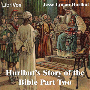 Hurlbut's Story of the Bible Part Two by Hurlbut, Jesse Lyman