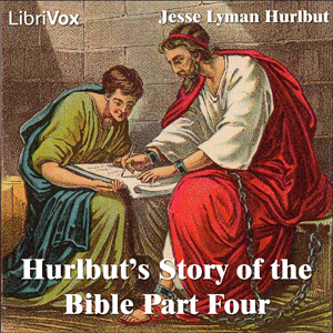 Hurlbut's Story of the Bible Part Four by Hurlbut, Jesse Lyman