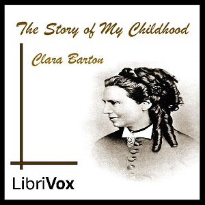 Story of My Childhood, The by Barton, Clara