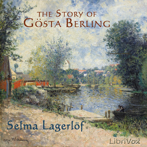 Story of Gösta Berling, The by Lagerlöf, Selma