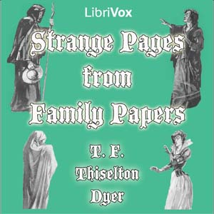Strange Pages from Family Papers by Dyer, T. F. Thiselton