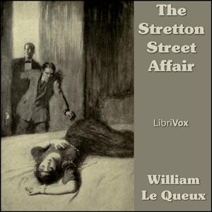 Stretton Street Affair, The by Le Queux, William
