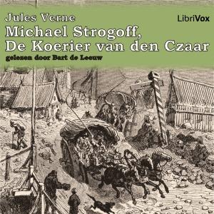 Michael Strogoff, de Koerier van den Cza... by Verne, Jules