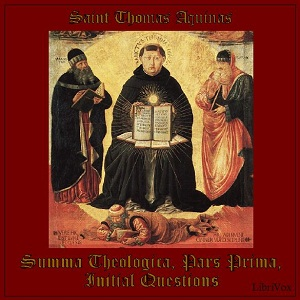 Summa Theologica - 01 Pars Prima, Initia... by Aquinas, Thomas, Saint